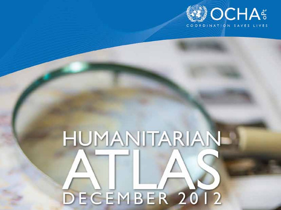 OCHA - Humanitarian Atlas December 2012